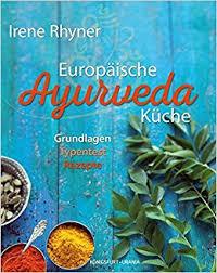 ayurvedische küche europäische ayurveda küche grundlagen typentest rezepte