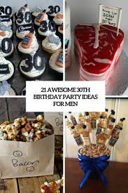 ideas for men 21 awesome 30th birthday party ideas for men shelterness