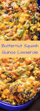 quinoa thanksgiving stuffing butternut squash quinoa casserole recipe the cheese
