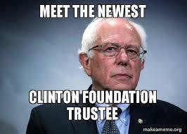 Newest Meme - meet the newest clinton foundation trustee bernie sanders make