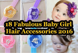 baby girl hair accessories 18 fabulous baby girl hair accessories 2016 fashioncraze