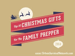 top 10 christmas gift ideas for the family prepper