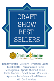 need to know craft show best sellers creative income