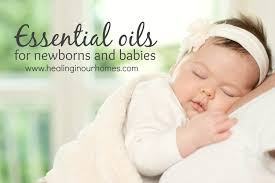 13 Newborn Essentials Baby Must by Essential Oils For Newborns And Babies Healing In Our Homes