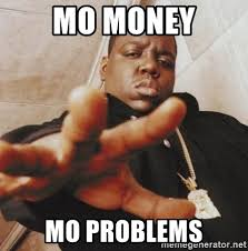 Mo Money Meme - mo money mo problems mercantilist biggie smalls meme generator