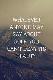 Motivational Quotes For Work Wallpaper Best 25 Inspirational Golf Quotes Ideas On Pinterest Golf