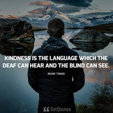 Deaf Blind Movie Kindness Is The Language Which The Deaf Can Hear And The Blind Can