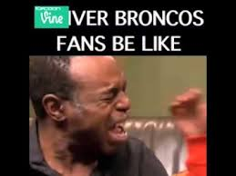 Broncos Fan Meme - denver broncos fans be like vine a funny vine youtube