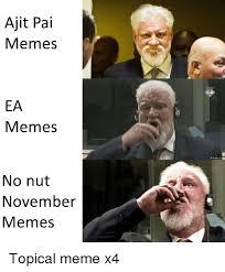 November Meme - ajit pai memes ea memes o reuters no nut november vemes meme on