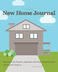 new home journal record all the repairs upgrades and home