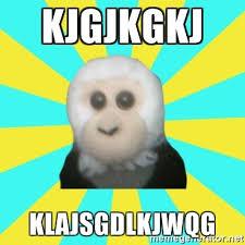 Monkey Meme Generator - kjgjkgkj klajsgdlkjwqg dafak monkey meme generator
