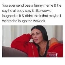 Too Funny Meme - dopl3r com memes you ever send bae a funny meme he say he