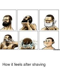 Shaving Meme - melleeeem meme s how it feels after shaving meme on me me