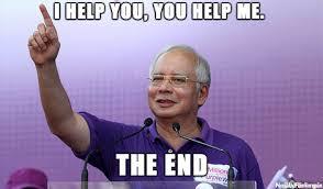 Help Me Help You Meme - najib i help you you help me meme on imgur