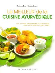 meilleur livre de cuisine livre le meilleur de la cuisine ayurvédique yogamag