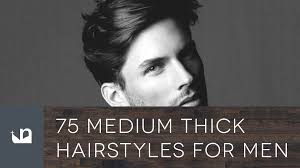 Hairstyles For Medium Hair For Men by 75 Medium Thick Hairstyles For Men Youtube