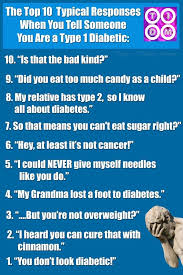 Type 1 Diabetes Memes - should be labeled things to never say to a diabetic also we do not