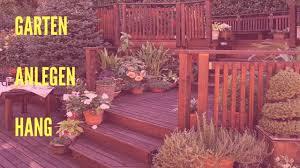 Gartengestaltung Terrasse Hang Garten Anlegen Hang Youtube
