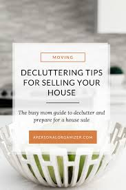 decluttering tips for selling your house helena alkhas