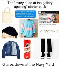 Image Gallery Stick Memes - the every dude at the gallery opening starter pack bro you should
