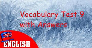 english vocabulary test 9 with answers u2013 fluent land