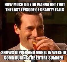 Wanna Bet Meme - i love me a good sh tstorm gravity falls know your meme