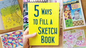 5 ways to fill a sketchbook fun drawing ideas and sketchbook