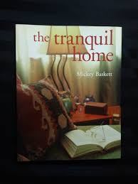 Home Decorating Book by The Tranquil Home By Mickey Baskett Instructional Craft Zen Home