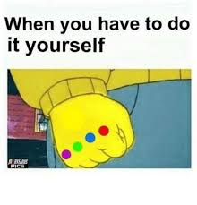 Do It Yourself Meme - when you have to do it yourself yeldus ics pi meme on me me
