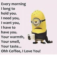 I Love Memes - every morning i long to hold you i need you i want you i have to