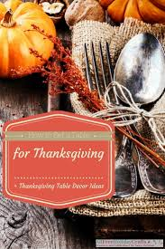 Thanksgiving Table Decor Ideas by How To Set A Table For Thanksgiving Thanksgiving Table Decor