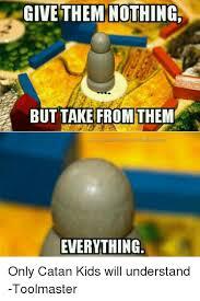 Settlers Of Catan Meme - 25 best memes about catan catan memes