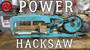 power hacksaw restoration youtube