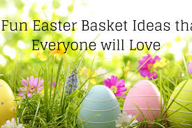 easter 2017 ideas 4 fun easter basket ideas that everyone will love blog