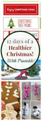 Workout Christmas Gifts 12 Days Of Healthy Christmas Activities For Families Healthy