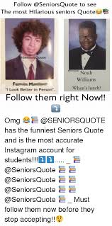 Funny Quote Memes - 25 best memes about senior quotes seniors and quote senior