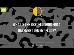 what is the best flooring for a basement cement floor youtube