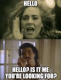Hello Is It Me You Re Looking For Meme - adele and lionel imgflip