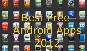 free apps for android best free android apps of 2012 android authority