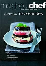 recette cuisine micro onde recettes au micro ondes by elisabeth boyer