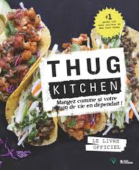 livre cuisine homme thug kitchen le livre officiel thug kitchen collection v
