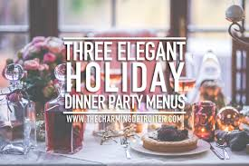 menu design for dinner party three elegant holiday dinner party menus the charming detroiter