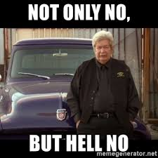 Pawn Meme - not only no but hell no pawn stars old man meme generator