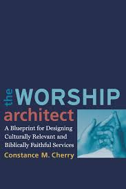 the worship architect a blueprint for designing culturally