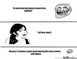 Football Season Meme - why can t women play football by lillyx3 meme center