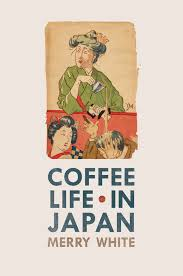 a must have book for the modern hostess thoughtfully simple coffee life in japan merry white paperback university of