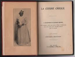 la cuisine cr le la cuisine creole a collection of culinary recipes par lafcadio