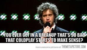 coldplay jokes bad breakups the meta picture