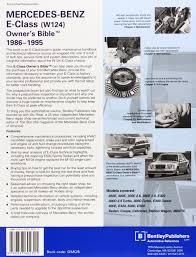 mercedes benz e class w124 owner u0027s bible 1986 1995 bentley