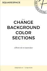 how to change the background color for sections of squarespace
